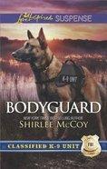 Bodyguard (Classified K-9 Unit) (Love Inspired Suspense Series)