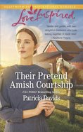 Their Pretend Amish Courtship (The Amish Bachelors) (Love Inspired Series)