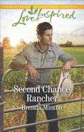 Second Chance Rancher (Bluebonnet Springs) (Love Inspired Series)