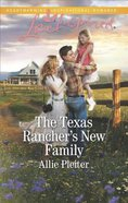 The Texas Rancher's New Family (Blue Thorn Ranch) (Love Inspired Series)