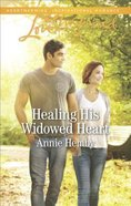 Healing His Widowed Heart (Love Inspired Series) Mass Market