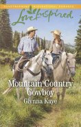 Mountain Country Cowboy (Hearts of Hunter Ridge) (Love Inspired Series) Mass Market