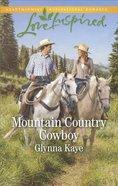 Mountain Country Cowboy (Hearts of Hunter Ridge) (Love Inspired Series) Mass Market