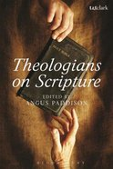 Theologians on Scripture