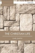 The Christian Life (T&t Clark Cornerstones Series) Paperback