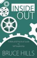 Inside Out: A Biblical and Practical Guide to Self-Leadership Paperback