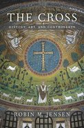 The Cross: History, Art & Controversy Hardback