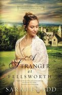 A Stranger At Fellsworth (#03 in Treasures Of Surrey Novel Series) Paperback