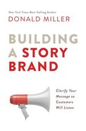 Building a Storybrand: Clarify Your Message So Customers Will Listen Hardback