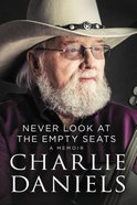 Never Look At the Empty Seats: A Memoir Hardback