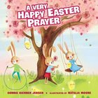 A Very Happy Easter Prayer Board Book