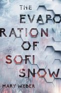 The Evaporation of Sofi Snow (#01 in Sofi Snow Series) Hardback