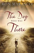 The Dog Who Was There Paperback