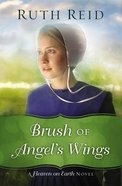 Brush of Angel's Wings (#2 in Heaven On Earth Series) Paperback
