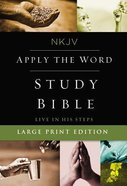 NKJV Apply the Word Study Bible Large Print (Red Letter Edition) Hardback