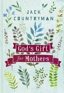 God's Gift For Mothers Hardback