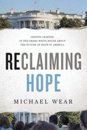 Reclaiming Hope: Lessons Learned in the Obama White House About the Future of Faith in America Paperback
