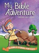My Bible Adventure Through God's Word Hardback