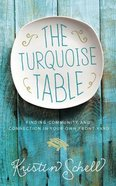 The Turquoise Table: Finding Community and Connection in Your Own Front Yard Hardback