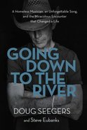 Going Down to the River: An a Homeless Musician Hardback