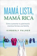 Mam Lista, Mam Rica: Cmo Aumentar Tu Patrimonio Mientras Formas Una Familia (How To Increase Your Heritage While Shaping A Family) Paperback