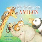 Dios, Bendice a Mis Amigos (God Bless My Friends) (A God Bless Book Series) Board Book