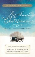 An Amish Christmas: December in Lancaster County Mass Market