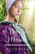A Woodland Miracle (#02 in The Amish Wonders Series) Paperback