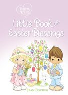 Little Book of Easter Blessings (Precious Moments Series) Board Book