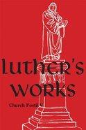 Church Postil V (#79 in Luther's Works Series) Hardback