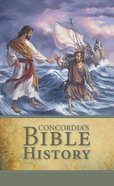 Concordia's Bible History: In the Words of Holy Scripture (Student Book)
