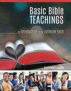 Basic Bible Teachings: An Introduction to the Lutheran Faith