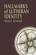 Hallmarks of Lutheranism Paperback