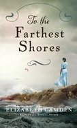 To the Farthest Shores Hardback
