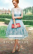 True to You (#01 in Bradford Sisters Romance Series) Hardback