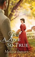 A Love So True (#02 in Teaville Moral Society Series) Hardback