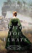 With You Always (#01 in Orphan Train Series) Hardback