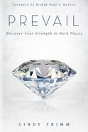 Prevail: Discover Your Strength in Hard Places Paperback