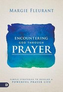 Encountering God Through Prayer Paperback