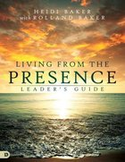 Living From the Presence (Leader's Guide) Paperback