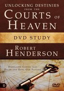 Unlocking Destinies From the Courts of Heaven (DVD Study) (#01 in Official Courts Of Heaven Series) DVD