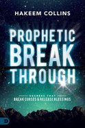Prophetic Breakthrough: Decrees That Break Curses and Release Blessings Paperback