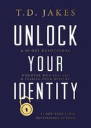 Unlock Your Identity a 90 Day Devotional: Discover Who You Are and Fulfill Your Destiny eBook