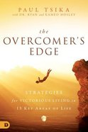 The Overcomer's Edge: Strategies For Victorious Living in 10 Key Areas of Life Paperback