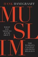 Muslim: What You Need to Know About the World's Fastest Growing Religion Hardback