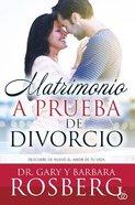 Matrimonio a Prueba De Divorcio: Descubre De Nuevo El Amor De Tu Vida Paperback