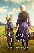 Naomi's Hope (#03 in Journey To Pleasant Prairie Series) Hardback
