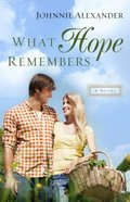 What Hope Remembers (#03 in Misty Willow Series) Hardback