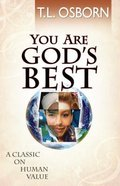 You Are God's Best!: A Classic on Human Value Paperback