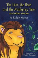 Lion, the Bear and the Mulberry Tree, the Hardback